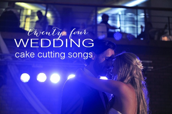 Wedding Cake Cutting Songs 26 Best cake cutting songs cover